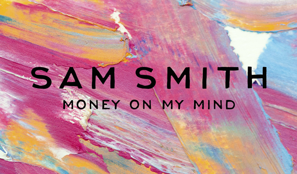 Sam Smith- Money On My Mind  [Music Video]