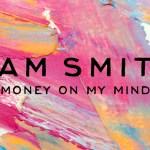 Sam Smith- Money On My Mind  [Music Video]