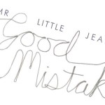 Mr. Little Jeans - Good Mistake