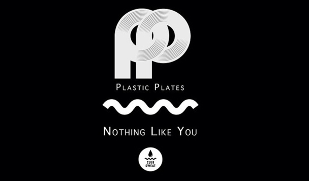 Plastic Plates - Nothing Like You EP  [New Music]
