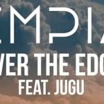 Empia - Over the Edge (ft. Jugu) - acid stag
