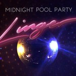 Midnight-Pool-Party-Linger