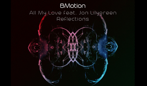 BMotion - All My Love - Reflections - acid stag