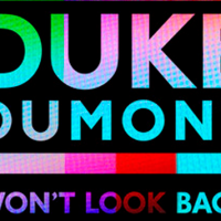 Duke Dumont: Won't Look Back  [New Single]