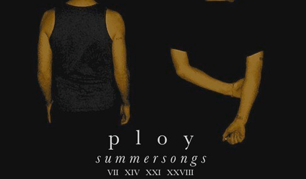 PLOY - Summer Songs [EP Stream] - acid stag