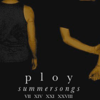PLOY: Summersongs  [EP Stream]