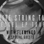 The Kite String Tangle - Vessel EP Tour - acid stag