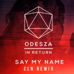 ODESZA - Say My Name (ft. Zyra) (cln Remix) - acid stag