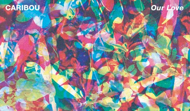 Caribou-Our-Love-Album Stream-acid-stag