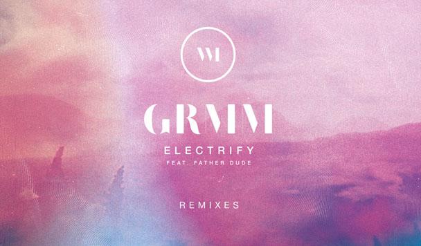 GRMM - Electrify (ft. Father Dude) (Robin Parris Remix) [Premiere] - acid stag