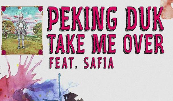Peking Duk - Take Me Over (ft. SAFIA)  [New Single] - acid stag