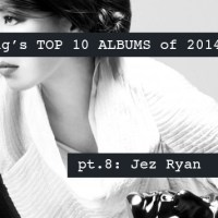 Top 10 Albums of 2014: Jez Ryan