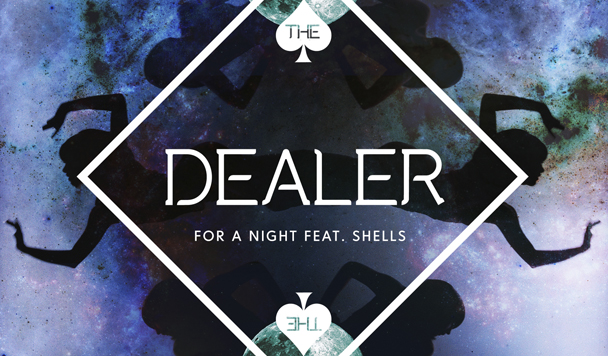 The Dealer - For A Night (ft. Shells) [New Music] - acid stag