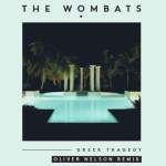 The Wombats - Greek Tragedy (Oliver Nelson Remix) - acid stag