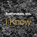 Astronauts, etc. - I Know - acid stag