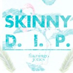 Flamingo Jones - Skinny D.I.P - acid stag