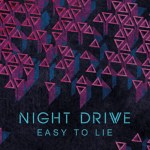 Night Drive - Easy To Lie - acid stag