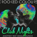 Crooked Colours - Another Way & Tour - acid stag