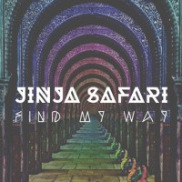 Jinja Safari - Find My Way [New Single]