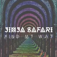 Jinja Safari - Find My Way [New Single]