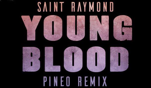 Saint Raymond - Young Blood (PINEO Remix) - acid stag