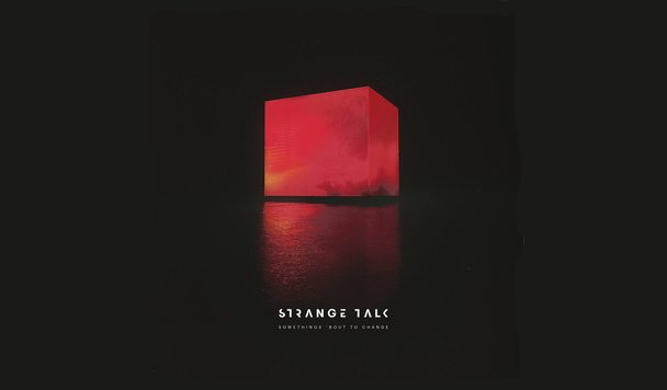 Strange Talk - Something's Bout To Change - acid stag