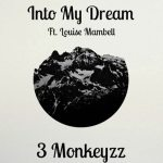 3 Monkeyzz - Into My Dream (ft. Louise Mambell) - acid stag