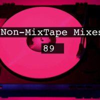 Non-MixTape Mixes Volume 89