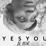YesYou - Be Mine [New Single] - acid stag