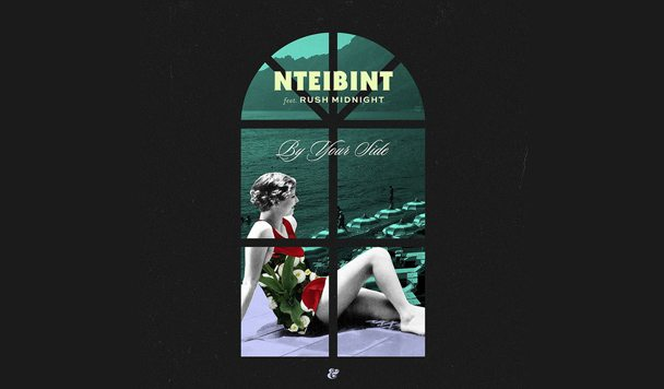 NTEIBINT - By Your Side (ft. Rush Midnight) [New Single] - acid stag