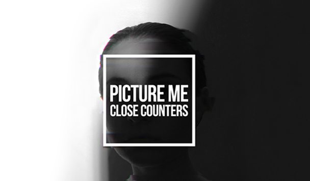 Close Counters - Picture Me (New Single) - acid stag
