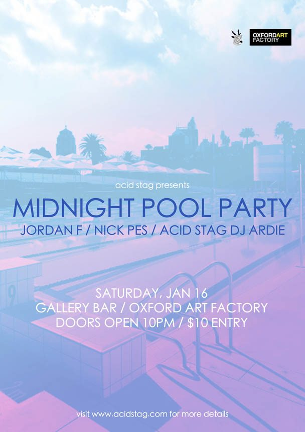 Midnight Pool Party, Jordan F & Nick Pes at The OAF - acid stag
