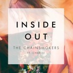 The Chainsmokers - Inside Out (ft. Charlee) [New Single] - acid stag
