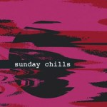Sunday Chills, Luc, Sad Eyes, Sea Span, ALEK FIN, GALUN, Samuel Proffitt, Josh Jacobson - acid stag