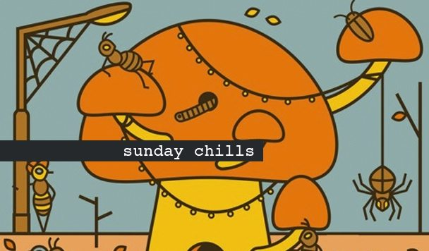 Sunday Chills #62