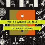 top-10-albums-of-2016-angus-dawson