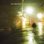 Pat Metheny One Quiet Night