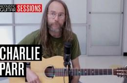 Acoustic Guitar Sessions Presents Charlie Parr
