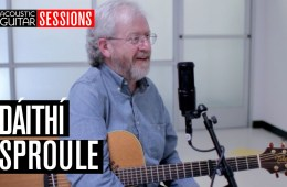 Acoustic Guitar Sessions Presents Dáithí Sproule