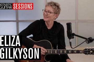 Acoustic Guitar Sessions Presents Eliza Gilkyson