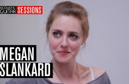 Acoustic Guitar Sessions Presents Megan Slankard