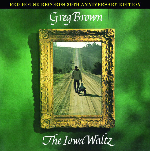 Greg Brown The Iowa Waltz