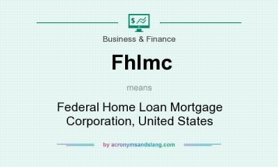 Fhlmc - Federal Home Loan Mortgage Corporation, United States in Business & Finance by ...