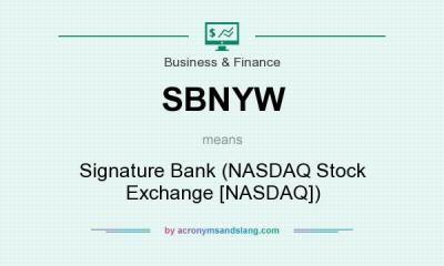 What does SBNYW mean? - Definition of SBNYW - SBNYW stands for Signature Bank (NASDAQ Stock ...