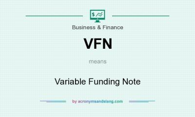 VFN - Variable Funding Note in Business & Finance by AcronymsAndSlang.com