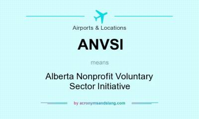 What does ANVSI mean? - Definition of ANVSI - ANVSI stands for Alberta Nonprofit Voluntary ...