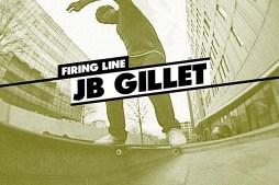 Thrasher Magazine's Firing Line: JB Gillet