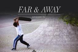 """Adidas Skateboarding """"Far & Away"""" – Episode 4"""