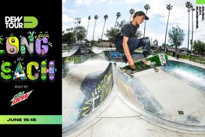 Summer Dew Tour Returns to Long Beach