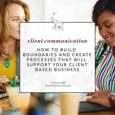 How to Build Boundaries & Processes that Support your Business - Activate Her Awesome